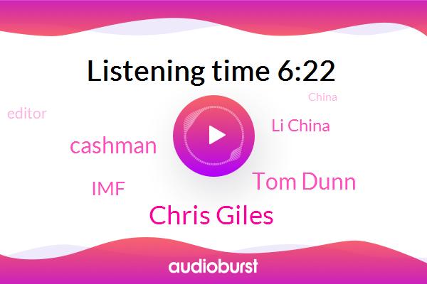 China,Chris Giles,IMF,Li China,Editor,Asia,Southeast Asia,Tom Dunn,UK,United States,Cashman