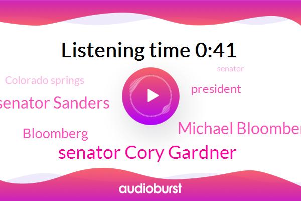 President Trump,Colorado Springs,Senator Cory Gardner,Michael Bloomberg,Senator Sanders,Bloomberg