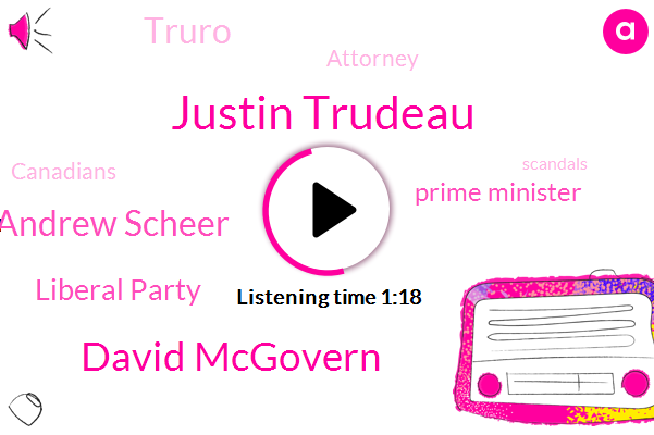Prime Minister,Justin Trudeau,Liberal Party,David Mcgovern,Andrew Scheer,Truro,Attorney,Four Years