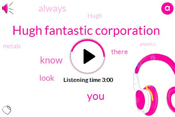 Hugh Fantastic Corporation