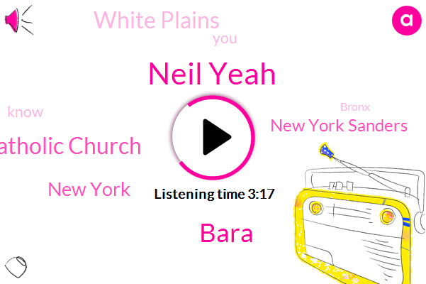 Neil Yeah,New York,Immaculate Conception Catholic Church,New York Sanders,White Plains,Bara,Seven Years