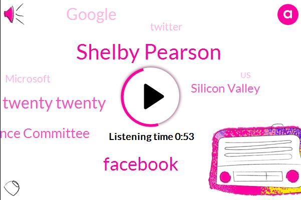 Shelby Pearson,United States,Facebook,Twenty Twenty,Senate Intelligence Committee,Menlo Park California,Silicon Valley,Google,Journal,Twitter,Russia,Microsoft