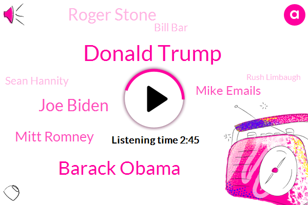 Donald Trump,Barack Obama,Donald Trump Stadium,President Trump,Joe Biden,Mitt Romney,Congress,Mike Emails,Roger Stone,Bill Bar,Sean Hannity,Rush Limbaugh,Khun,Mark Levin,Kool Aid,Miller,Lori Ingram