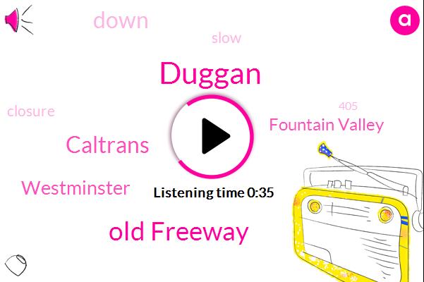 Old Freeway,Caltrans,Westminster,Fountain Valley,Duggan