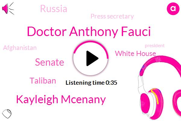 Doctor Anthony Fauci,Russia,Kayleigh Mcenany,Taliban,Press Secretary,Senate,White House,Afghanistan,President Trump