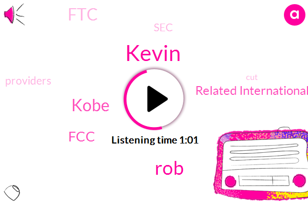 FCC,ROB,Related International,Kobe,Kevin,FTC,SEC