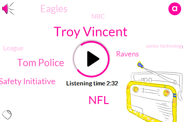 NFL,Senior Technology Advisor,Troy Vincent,Tom Police,Booth Umpire,Philadelphia,Executive Vice President Of Football Operations,Player Safety Initiative,Ravens,Eagles,NBC,Official,League