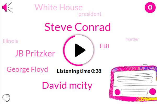Steve Conrad,David Mcity,FBI,Murder,Jb Pritzker,Illinois,White House,President Trump,George Floyd