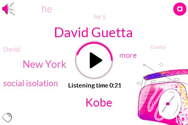 Social Isolation,Kobe,New York,David Guetta