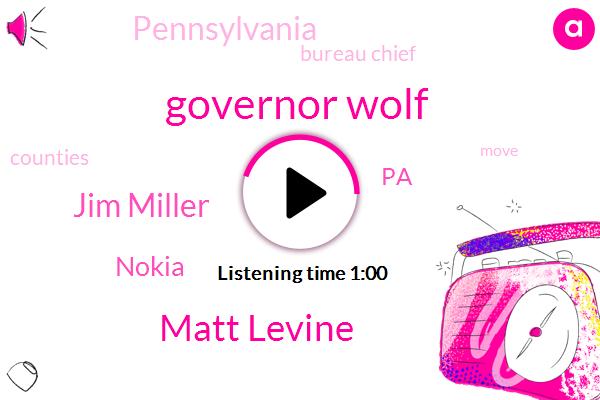 Nokia,PA,Governor Wolf,Matt Levine,Pennsylvania,KYW,Bureau Chief,Jim Miller