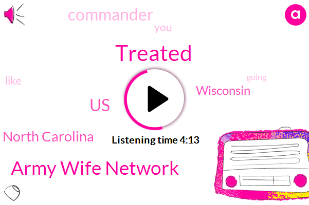 United States,Fort Bragg North Carolina,Army Wife Network,Wisconsin,Commander,Treated