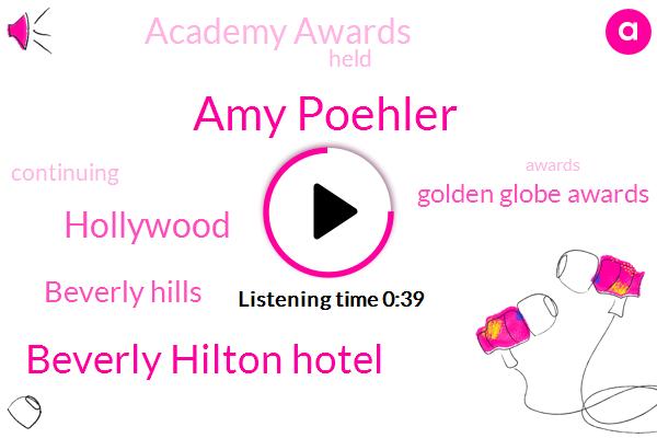 Hollywood,Golden Globe Awards,Amy Poehler,Beverly Hilton Hotel,Academy Awards,Beverly Hills