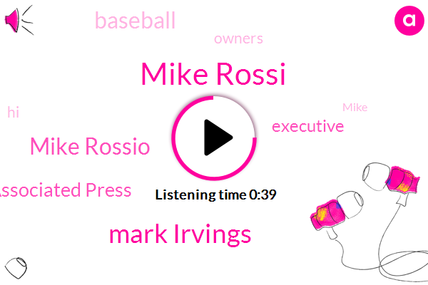 Mike Rossi,Baseball,Associated Press,Mark Irvings,Mike Rossio,Executive