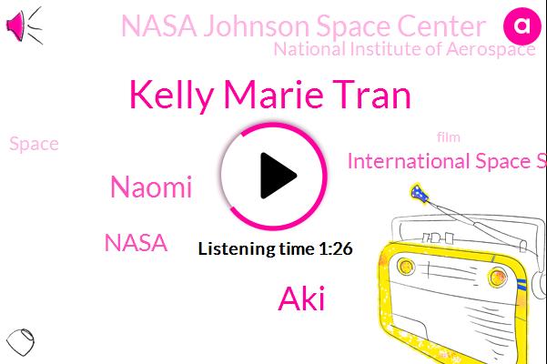 Nasa,International Space Station,Nasa Johnson Space Center,Kelly Marie Tran,National Institute Of Aerospace,AKI,Naomi