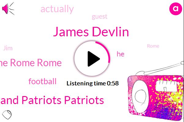 James Devlin,Football,New New England England Patriots Patriots,Jim Jim Jim Rome Rome Rome,CBS