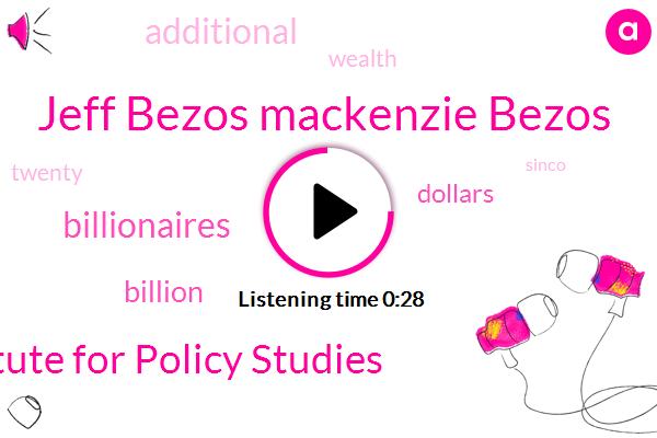 Jeff Bezos Mackenzie Bezos,Institute For Policy Studies