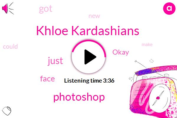 Khloe Kardashians,Photoshop