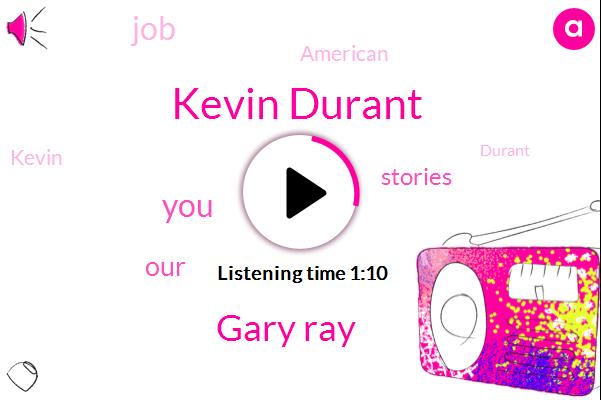 Kevin Durant,Gary Ray