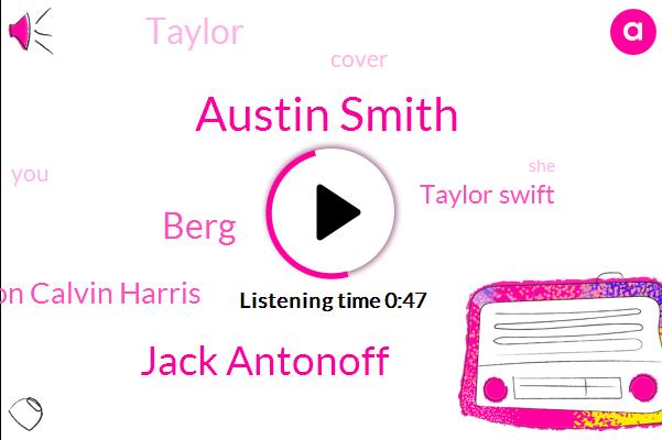 Austin Smith,Jack Antonoff,Berg,Rhiannon Calvin Harris,Taylor Swift