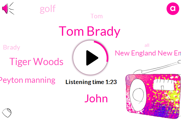 Tom Brady,John,Tiger Woods,New England New England,Golf,Peyton Manning