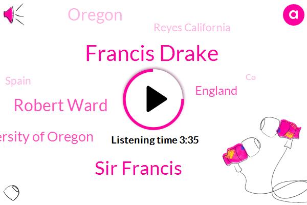 Francis Drake,England,Oregon,Reyes California,University Of Oregon,Drakes Bay,Spain,Sir Francis,Robert Ward,Juan De Fuca,CO