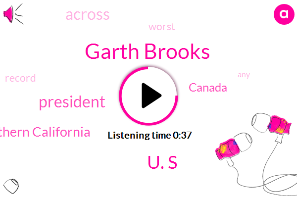 Southern California,Garth Brooks,President Trump,Canada,U. S