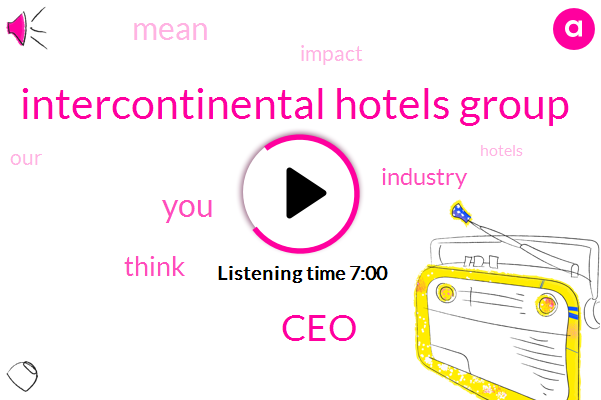CEO,Intercontinental Hotels Group