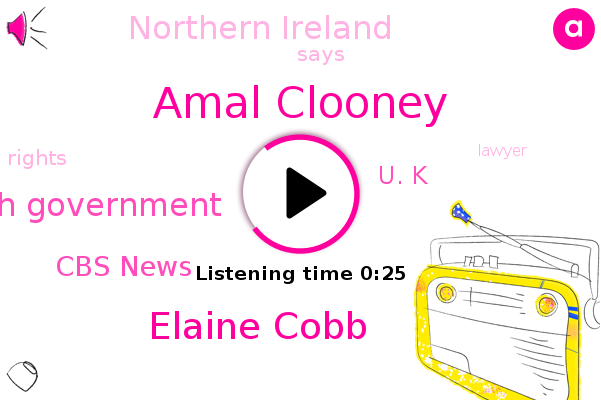 Amal Clooney,Elaine Cobb,British Government,Northern Ireland,Cbs News,U. K