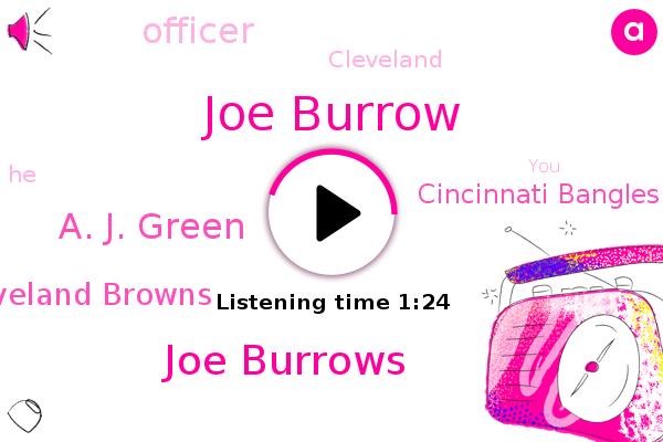 Cleveland Browns,Cleveland,Joe Burrow,Cincinnati Bangles,Joe Burrows,A. J. Green,Officer