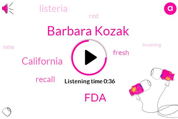 FDA,Barbara Kozak,California