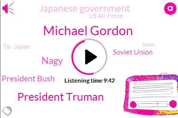 Japan,United States,Soviet Union,Hiroshima,Michael Gordon,Russia,Japanese Government,President Truman,Nagasaki,Us Air Force,Tic- Japan,Washington,Nagy,President Bush
