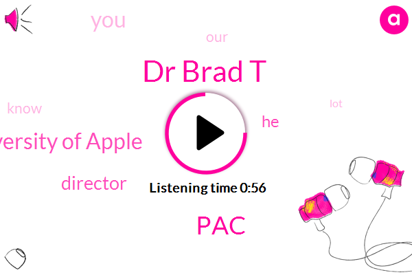 Dr Brad T,PAC,Director,University Of Apple