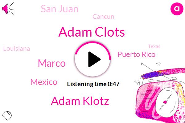 Gulf Gulf,Mexico,Adam Clots,Adam Klotz,Marco,Puerto Rico,San Juan,Cancun,FOX,Louisiana,Texas