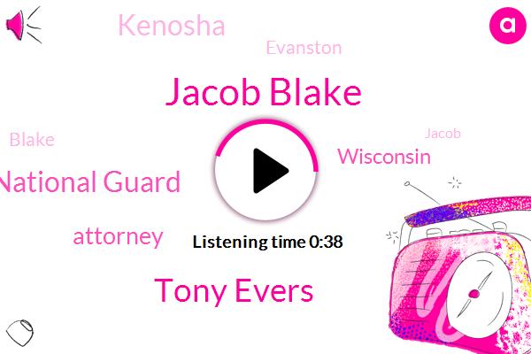Jacob Blake,Tony Evers,Wisconsin National Guard,Wisconsin,Kenosha,Attorney,Evanston