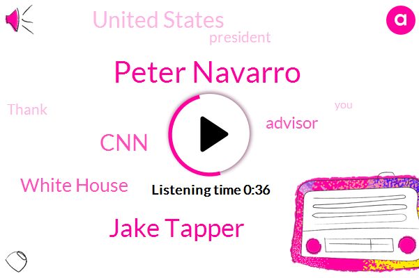 Peter Navarro,CNN,Jake Tapper,United States,White House,Advisor,President Trump