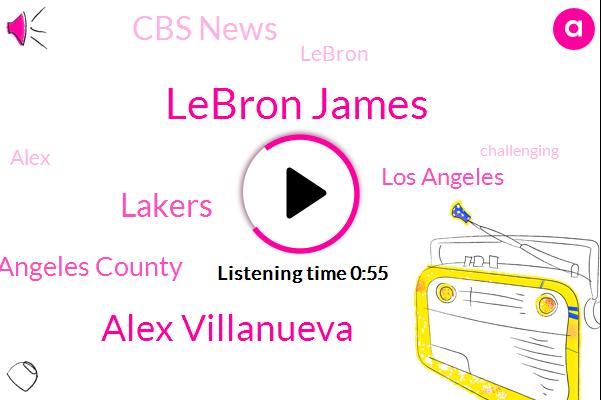 Lebron James,Alex Villanueva,Los Angeles County,Los Angeles,Lakers,Cbs News