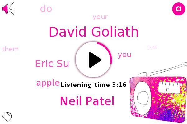 Apple,David Goliath,Neil Patel,Eric Su