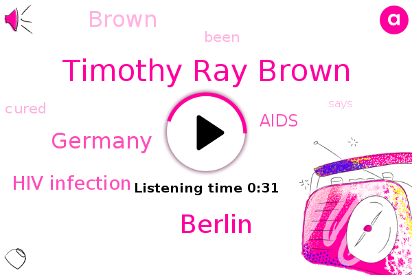 Timothy Ray Brown,Hiv Infection,Berlin,Aids,Germany