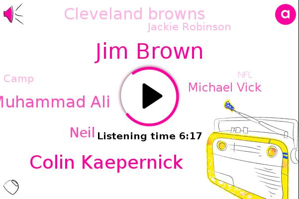 NFL,Jim Brown,Colin Kaepernick,Muhammad Ali,Neil,America,Michael Vick,Cleveland Browns,Wnba,Jackie Robinson,Kosovo,Baseball,Camp,NBA