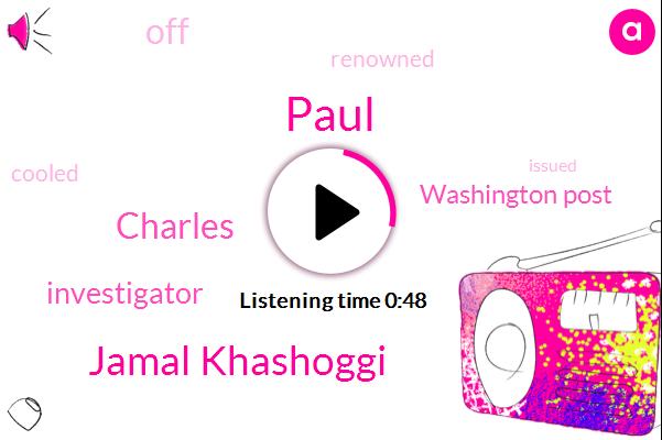 Jamal Khashoggi,Investigator,Charles,Washington Post,Paul