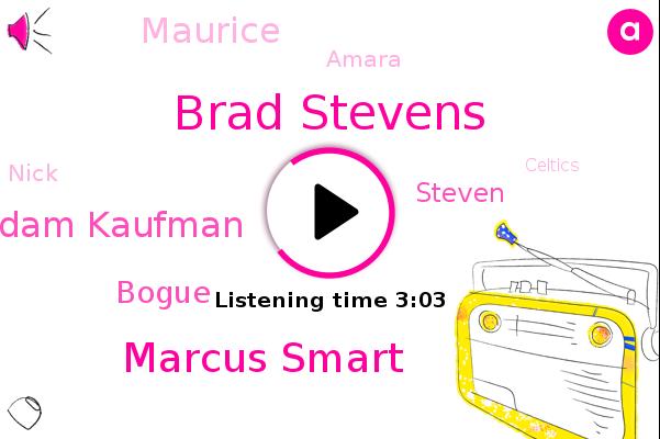 Brad Stevens,Marcus Smart,Celtics,Boston,Raptors,Denver Nuggets,Adam Kaufman,Bogue,Siri,Knicks,NHL,Steven,OH,Orlando,Maurice,Miami,Amara,Nick