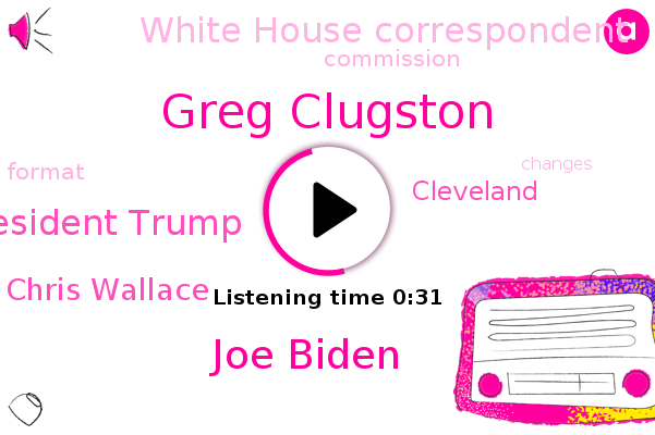 White House Correspondent,Greg Clugston,Joe Biden,President Trump,Chris Wallace,Cleveland