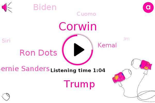 Donald Trump,Corwin,Ron Dots,Presidential Commission,Bernie Sanders,Kemal,Challenger,Biden,Cuomo,Siri,Pacific University,President Trump,Analyst,Portland,JIM,Professor