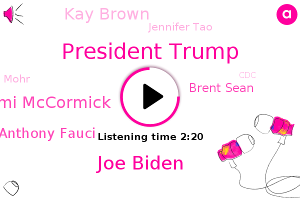 President Trump,Joe Biden,CDC,Wisconsin,Cami Mccormick,CBS,Director,Dr Anthony Fauci,Li Shawnee Selmer,Brent Sean,America,Cnn Town Hall,Oregon,Kay Brown,Jennifer Tao,San Bernardino National Forest,Los Angeles,Mohr