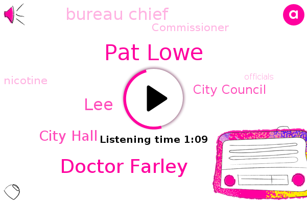 Pat Lowe,Doctor Farley,City Hall,City Council,Bureau Chief,Commissioner,Nicotine,LEE