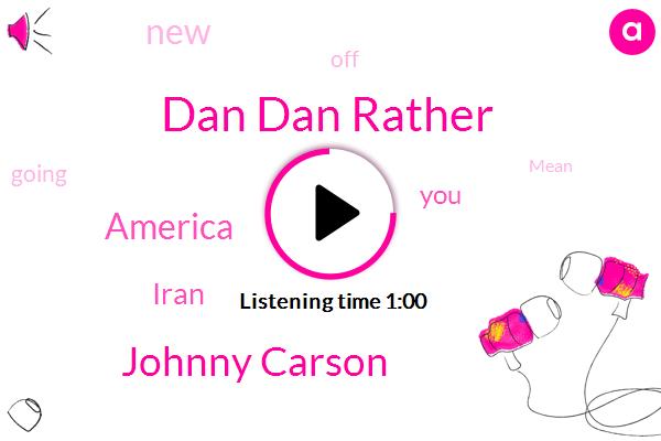 Dan Dan Rather,Johnny Carson,Iran,America