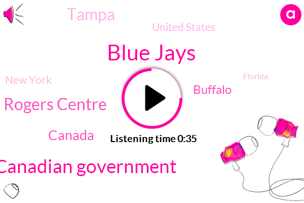 Blue Jays,Canadian Government,Rogers Centre,Buffalo,Tampa,United States,New York,Canada,Florida