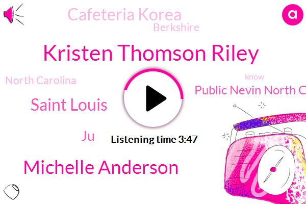 Kristen Thomson Riley,Michelle Anderson,Public Nevin North Carolina,Berkshire,North Carolina,Saint Louis,Cafeteria Korea,JU,Fifty Dollars,Ten Thousand Dollars,Hundred Dollars