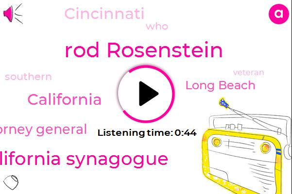 Rod Rosenstein,Deputy Attorney General,California Synagogue,Long Beach,California,Cincinnati