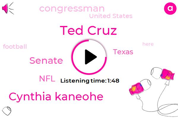 Senate,Texas,Ted Cruz,Congressman,Cynthia Kaneohe,United States,NFL,Football